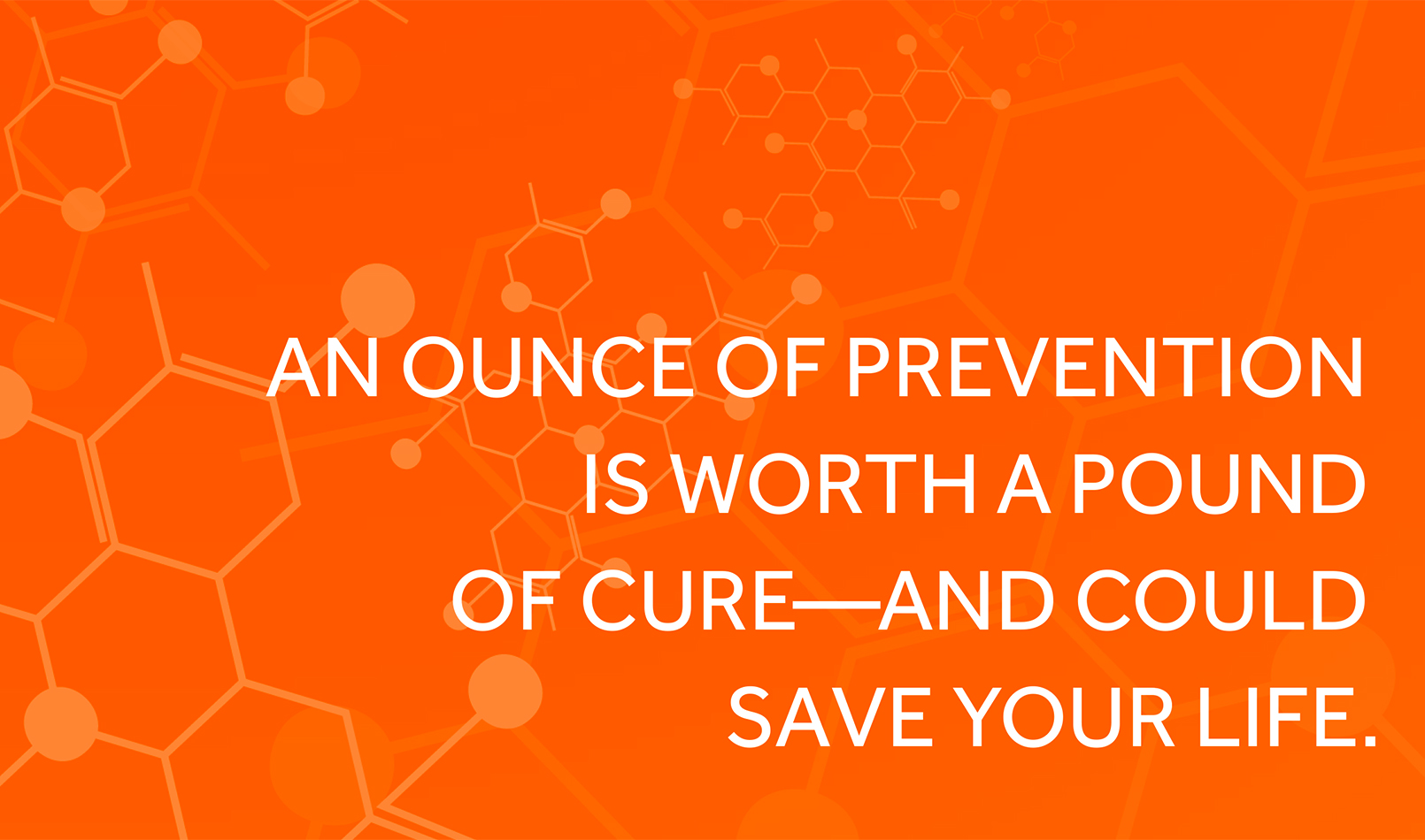 More than half of all colon cancer deaths could be prevented with early detection screening.