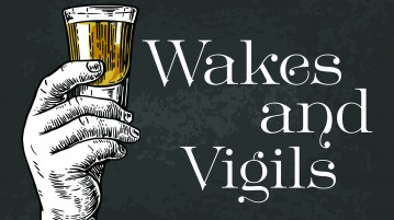 Wakes and vigils provide a place, a time and an organic 'how' to help in dealing with the mystery of death