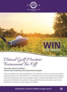 Virtual Golf Masters Tournament Tee-Off @ University House Issaquah        