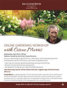 Online Gardening Workshop with Ciscoe Morris @ Ida Culver House Ravenna        