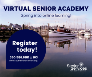 Senior Services' Virtual Senior Academy Spring Quarter Registration is OPEN! @ Senior Services for South Sound |  |  |