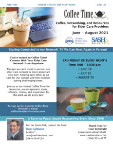 Looking to Network with Other Elder Care Community Professionals in N. Seattle & Snohomish?  Join Don Gibbons of SASH Realty & Senior Home Sale Services for Coffee Time @ Zoom        