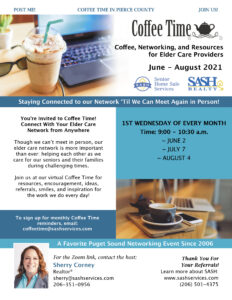 Looking to Network with Other Elder Care Community Professionals in Puyallup & Tacoma?  Join Sherry Corney of SASH Realty & Senior Home Sale Services for Coffee Time @ Zoom        