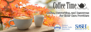 SASH South King Coffee Time is Moving to the 2nd Friday of Each Month @ SASH Office (1st Floor Conference Room)        