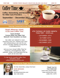 Join Us for SASH's Skagit/Whatcom/San Juan Island Coffee Time - Tuesday, 9/28 @ 9AM @ Zoom |  |  |
